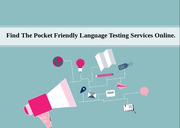 Find The Pocket Friendly Language Testing Services Online.