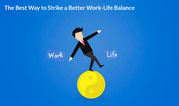 The Best Way to Strike a Better Work-Life Balance