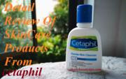 Cetaphil Review- Top 10 Cetaphil SkinCare Products